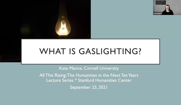 Kate Manne: What Is Gaslighting?